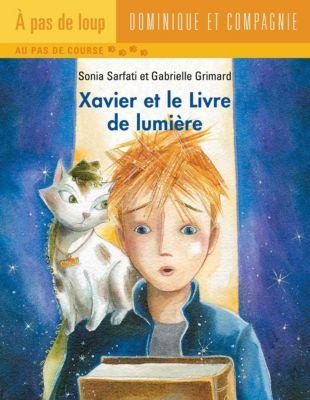 Collection À pas de loup Niveau 4 - Au pas de course: Xavier et le Livre de lumière, Sonia Sarfati