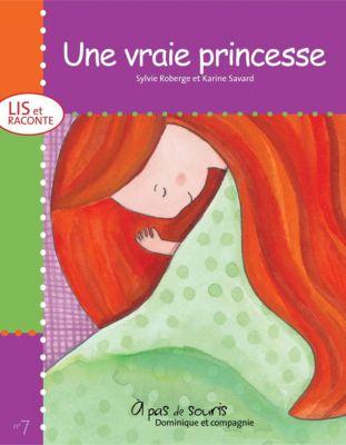 Collection À pas de souris - Série Lis et raconte: Une vraie princesse, Sylvie Roberge
