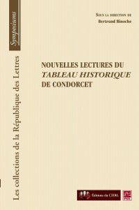 Collection Republique lettres: Nouvelles lectures du tableau historique de condorcet, Bertrand Binoche