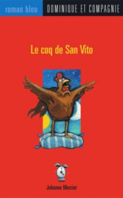 Collection Roman bleu: Le coq de San Vito, JOHANNE MERCIER