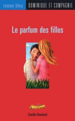 Collection Roman bleu: Le parfum des filles, Camille Bouchard