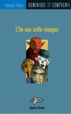 Collection Roman bleu: L'île aux mille visages, Agathe Génois