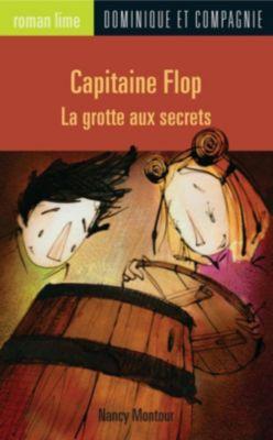 Collection Roman lime - Série Capitaine Flop: Capitaine Flop - La grotte aux secrets, Nancy Montour