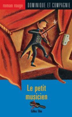 Collection Roman rouge: Le petit musicien, Gilles Tibo