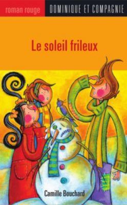 Collection Roman rouge: Le soleil frileux, Camille Bouchard
