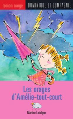 Collection Roman rouge: Les orages d'Amélie-tout-court, Martine Latulippe