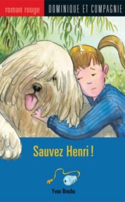 Collection Roman rouge: Sauvez Henri !, Yvon Brochu