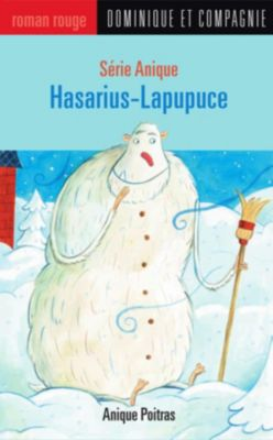 Collection Roman rouge - Série Anique: Hasarius-Lapupuce, Anique Poitras