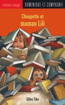 Collection Roman rouge - Série Choupette: Choupette et maman Lili, Gilles Tibo