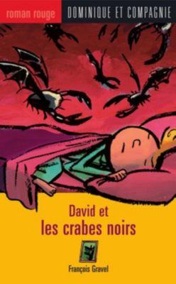 Collection Roman rouge - Série David: David et les crabes noirs, François Gravel
