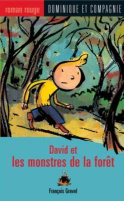 Collection Roman rouge - Série David: David et les monstres de la forêt, François Gravel