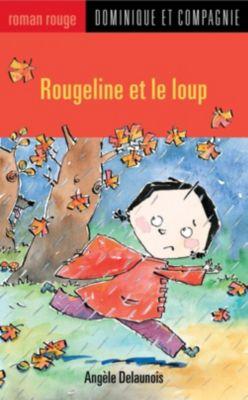 Collection Roman rouge - Série Drôles de contes: Rougeline et le loup, Angèle Delaunois