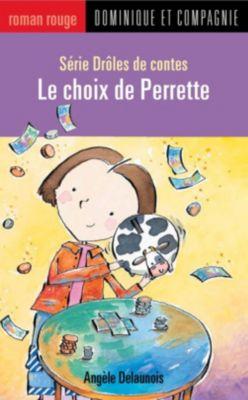 Collection Roman rouge - Série Drôles de contes: Le choix de Perrette, Angèle Delaunois