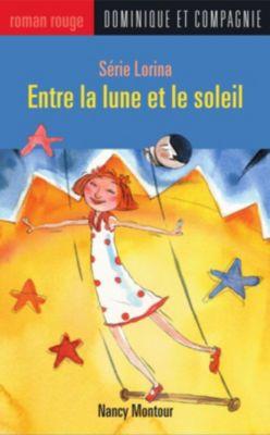 Collection Roman rouge - Série Lorina: Entre la lune et le soleil, Nancy Montour