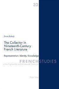 Collector in Nineteenth-Century French Literature, Emma Bielecki