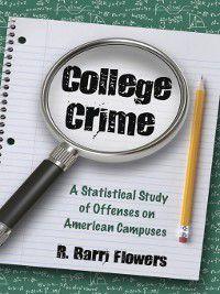 College Crime, R. Barri Flowers