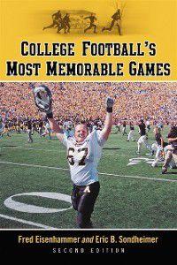 College Football's Most Memorable Games, 2d ed., Eric B. Sondheimer, Fred Eisenhammer