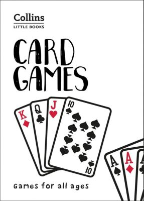 Collins: Card Games: Games for all ages (Collins Little Books)