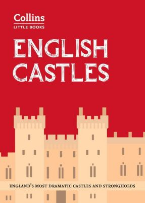 Collins: English Castles: England's most dramatic castles and strongholds (Collins Little Books), Historic UK