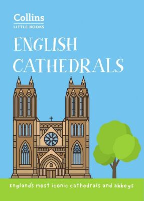Collins: English Cathedrals: England's magnificent cathedrals and abbeys (Collins Little Books), Historic UK