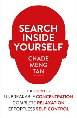 Collins: Search Inside Yourself: Increase Productivity, Creativity and Happiness [ePub edition], Chade-Meng Tan