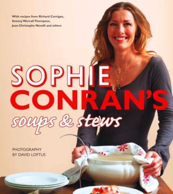 Collins: Sophie Conran's Soups and Stews, Sophie Conran