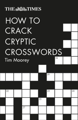 Collins: The Times How to Crack Cryptic Crosswords, Tim Moorey