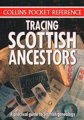 Collins: Tracing Scottish Ancestors (Collins Pocket Reference)