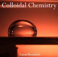 Colloidal Chemistry, Lynne Brumfield