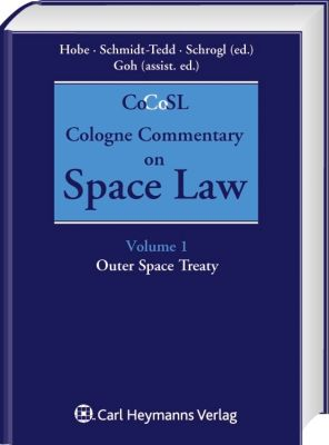 Cologne Commentary on Space Law (Vol. 1)