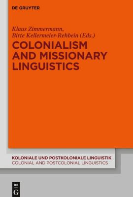 Colonialism and Missionary Linguistics
