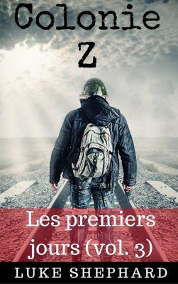 Colonie Z : Les premiers jours (vol. 3), Luke Shephard