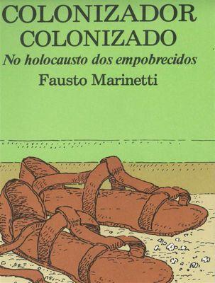 Colonizador colonizado No holocausto dos empobrecidos, Fausto Marinetti