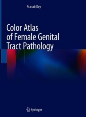 Color Atlas of Female Genital Tract Pathology, Pranab Dey