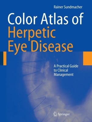 Color Atlas of Herpetic Eye Disease, Rainer Sundmacher
