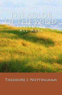 Color of the Wind: Fables for All Ages, Theosis Books