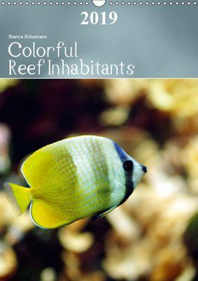 Colorful Reef Inhabitants (Wall Calendar 2019 DIN A3 Portrait), Bianca Schumann