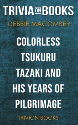 Colorless Tsukuru Tazaki and His Years of Pilgrimage by Haruki Murakami (Trivia-On-Books), Trivion Books