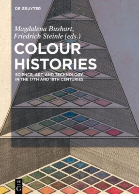 Colour Histories, Magdalena Bushart, Friedrich Steinle
