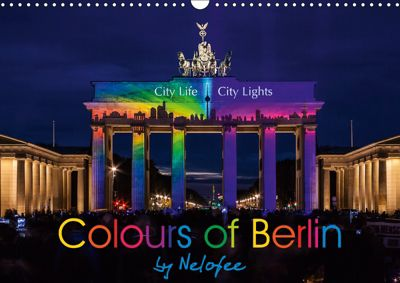 Colours of Berlin (Wall Calendar 2019 DIN A3 Landscape), Nelofee