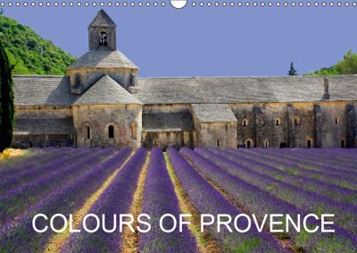 Colours Of Provence (Wall Calendar 2019 DIN A3 Landscape), Dee Sweeney Creative Photography