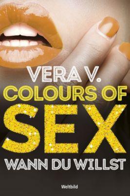 Colours of Sex – Wann du willst, Vera V.