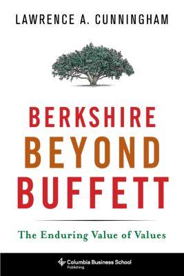Columbia Business School Publishing: Berkshire Beyond Buffett, Lawrence Cunningham