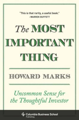 Columbia Business School Publishing: The Most Important Thing, Howard Marks