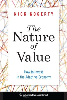 Columbia Business School Publishing: The Nature of Value, Nick Gogerty