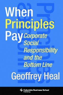 Columbia Business School Publishing: When Principles Pay, Geoffrey Heal