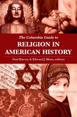 Columbia Guides to American History and Cultures: The Columbia Guide to Religion in American History