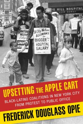 Columbia History of Urban Life: Upsetting the Apple Cart, Frederick Opie