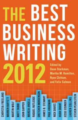 Columbia Journalism Review Books: The Best Business Writing 2012