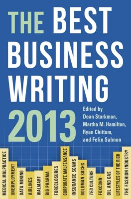 Columbia Journalism Review Books: The Best Business Writing 2013